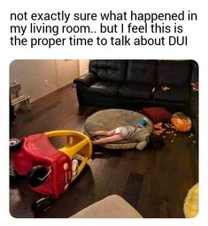 Not exactly sure what happened in my living room but I feel this is the proper time to talk about DUI - Imperial Crown Entertainment Funny Photo Memes, Funny Car Memes, Funny Relatable Memes, Car Humor, Funny Sarcasm, Funny Cars, Memes Humor, Funny Humor, Funny Photos Of People