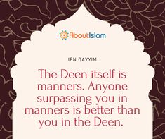 The Deen is manners.