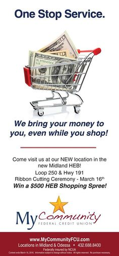 SAVE THE DATE: Ribbon Cutting on Wed, March 16th! Win a $500 HEB Shopping Spree! Come visit us on our NEW location My Community Federal Credit Union in the new Midland HEB @ Loop 250 & Hwy 191.