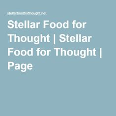 Stellar Food for Thought Food And Beverage Industry, Food For Thought, Thoughts, Blog, Blogging, Ideas, Tanks