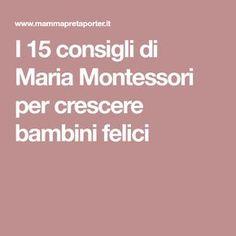 I 15 consigli di Maria Montessori per crescere bambini felici
