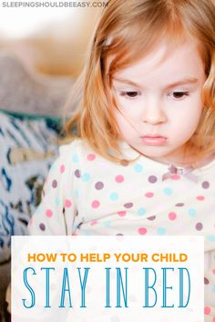 Getting your child to stay in bed all night can be a challenge. You've tried everything but your child still climbs into your bed. Here are 7 tips to help.