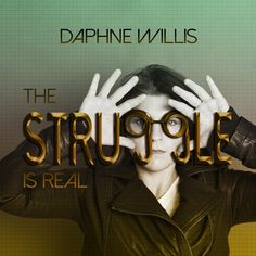 """""""The Struggle Is Real"""" by Daphne Willis was added to my Discover Weekly playlist on Spotify"""