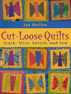 crazy quilts for beginners | CUT-LOOSE QUILTS