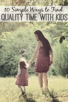 How to Find Quality Time with Kids | from Dirt and Boogers