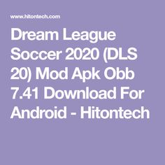 Dream League Soccer 2020 (DLS 20) Mod Apk Obb 7.41 Download For Android - Hitontech Soccer, Android, Tech, Games, Blog, Football, Technology, European Football, Gaming