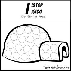"""Dot Sticker Page: """"I"""" is for Igloo - The Measured Mom"""