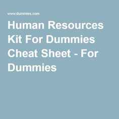 Human Resources Kit For Dummies Cheat Sheet - For Dummies