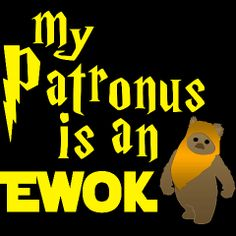 My Patronus is an Ewok