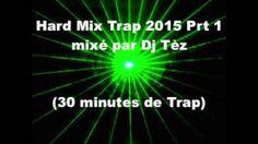Hard Mix Trap 2015 Prt 1 mixé par Dj Tèz (30 minutes de Trap)