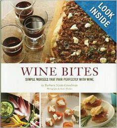 Wine Bites: 64 Simple Nibbles That Pair Perfectly with Wine: Barbara Scott-Goodman