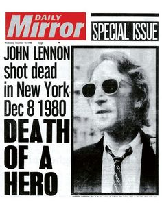 John Lennon Shot Dead in New York. John Lennon was an English musician who gained worldwide fame as a member of the Beatles. He was killed by mark david chapman. Foto Beatles, Les Beatles, John Lennon Death, Sean Lennon, Mark David Chapman, Newspaper Headlines, Einstein, Drame, Headline News