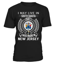 I May Live in South Dakota But I Was Made in New Jersey #NewJersey