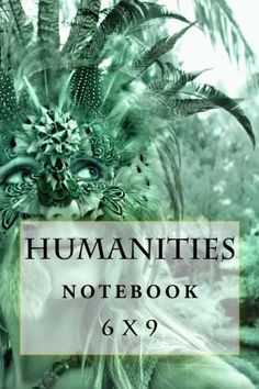 """(6"""" x 9"""" w/Glossy Cover Finish) Humanities Notebook: 6 x 9 by Richard B. Foster…"""