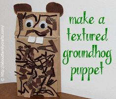 Textured Groundhog Puppet - Mading using a paper lunch bag and a variety of brown househod and craft items, this simple puppet craft is great for all ages! Preschool Groundhog, Groundhog Day Activities, Preschool Crafts, Preschool Ideas, Kid Crafts, Toddler Themes, Toddler Crafts, Toddler Activities, Montessori Activities