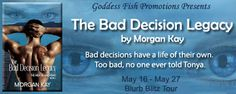 The Bad Decision Legacy (The Men of Machismo #1) by Morgan Kay - @MorganKWyatt, @GoddessFish, #Romance, #Suspense, 4 out of 5 (very good) - May