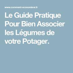 Le Guide Pratique Pour Bien Associer les Légumes de votre Potager.