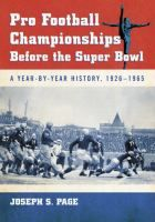 Pro Football Championships Before the Super Bowl: A Year-by-Year History, by Joseph S. Page