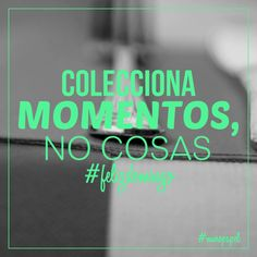 #frase #frasescortas #felizdomingo Colecciona momentos, no cosas