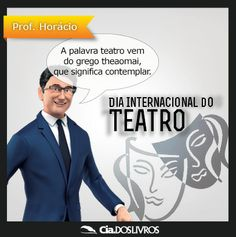 #ProfHoraciohomenageia o Dia Internacional do Teatro! <3  Uma ARTE que nos encanta!   A encenação da vida real nos grandes palcos! Emoção, alegria, cor, música, luz e magia!!!   Não importa se é o Drama, a Comédia, o Romance, o Terror... Quando as cortinas se abrem é sempre garantia de muita emoção!   Gosta de Teatro?  Então Curte!!! :-D