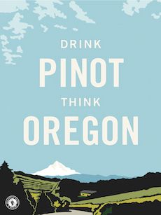 Drink Pinot, Think Oregon | Willamette Valley