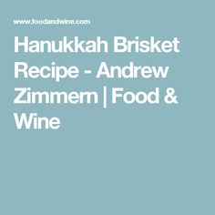 Hanukkah Brisket Recipe - Andrew Zimmern | Food & Wine