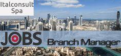 Branch Manager Jobs in Italconsult S.P.A in UAE, Dubai Visit jobsingcc.com for more info @ http://jobsingcc.com/branch-manager-jobs-italconsult-s-p/