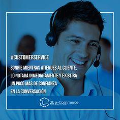 #CustomerService Sonríe mientras atiendes al cliente, lo notará inmediatamente y existirá un poco más de confianza en la conversación