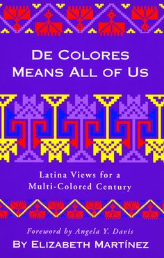 Celebrating Latin@ History: De Colores Means All of Us by Elizabeth Martinez