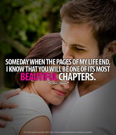 #OnlineDating365 Someday when the pages of my life end, I know that you will be one of it's most beautiful chapters.
