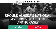 Should Alaska's National Archives Be Kept In Anchorage? #ArtsCultureReligion #Government #History #States #Taxes #Alaska #politics #countable