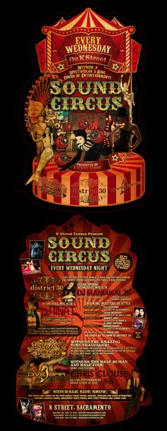 "This is a die cut flyer for K street Venues. We created this flyer to help them promote their weekly event ""Sound Circus"".  We used the circus ring for the design and added the circus talents in the front of the flyer and on the back we added the live performance's and which car and lounge is holding them. A circus event every Wednesday and not just one club but three clubs participating in it. LunaGraphica 