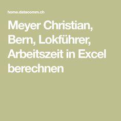 Meyer Christian, Bern, Lokführer, Arbeitszeit in Excel berechnen