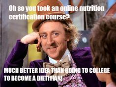 """Why you should only trust a registered dietitian for advice...not a so called """"certified nutritionist""""! http://getawordinvegwise.com/so-you-wanna-be-a-dietitian/"""