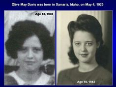 Mother Olive Osmond 13 yrs and 18 yrs.