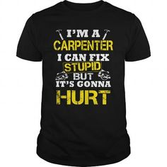 Carpenter I can fix LIMITED TIME ONLY. ORDER NOW if you like, Item Not Sold Anywhere Else. Amazing for you or gift for your family members and your friends. Thank you! #carpenters