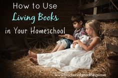 How to Use Living Books in Your Homeschool - Buying curriculum isn't necessary when you learn how to use living books in your Charlotte Mason homeschooling | www.teachersofgoodthings.com