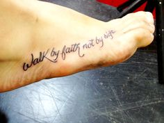 "Foot Tattoo ""Walk by faith not by sight"""