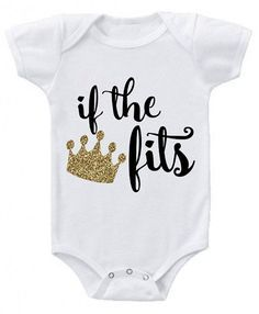 If the Crown Fits Onesie Baby Boy Onesie Baby by YouNameItMonogram Silhouette Cameo, Silhouette Projects, Girl Shower, Baby Shower, Paisley, Fitness Watches For Women, Vinyl Shirts, Baby Girl Gifts, Boy Gifts
