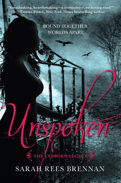 New cover for Unspoken (The Lynburn Legacy #1) - Sarah Rees Brennan