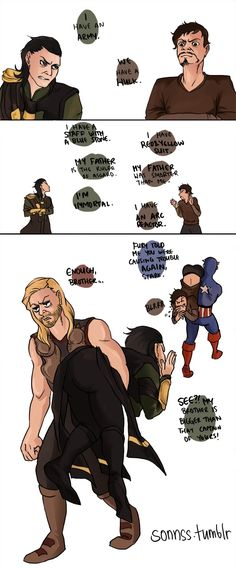 """Fury told me you were causing trouble again, Stark."" Loki and Tony are so immature. XD"