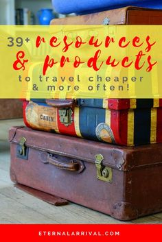 Resources to Help You Travel Better, Cheaper, and More Often - Eternal Arrival