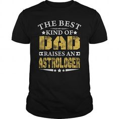 THE BEST DAD RAISES AN ASTROLOGER SHIRTS #jobs #tshirts #ASTROLOGER #gift #ideas #Popular #Everything #Videos #Shop #Animals #pets #Architecture #Art #Cars #motorcycles #Celebrities #DIY #crafts #Design #Education #Entertainment #Food #drink #Gardening #Geek #Hair #beauty #Health #fitness #History #Holidays #events #Home decor #Humor #Illustrations #posters #Kids #parenting #Men #Outdoors #Photography #Products #Quotes #Science #nature #Sports #Tattoos #Technology #Travel #Weddings #Women