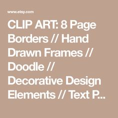 CLIP ART: 8 Page Borders // Hand Drawn Frames // Doodle // Decorative Design Elements // Text Photo Frame // Vector // Commercial Use