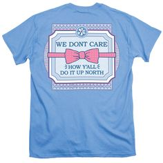 We Don't Care T Shirt