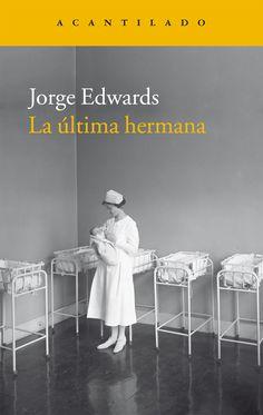 la última hermana-jorge edwards-9788416011940