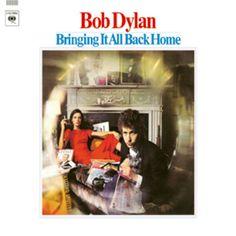 31. Bob Dylan, 'Bringing It All Back Home'  -