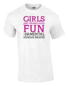 Girls Just Wanna Have Fun Feminist Printed Tee Soccer Shirts, Soccer Fans, Large Women, Printed Tees, Funny Shirts, Have Fun, Shirt Designs, Girls, Mens Tops