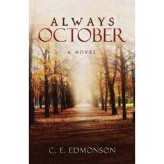 #Book Review of #AlwaysOctober from #ReadersFavorite - https://readersfavorite.com/book-review/always-october  Reviewed by Rabia Tanveer for Readers' Favorite  Always October by C.E. Edmonson is one of those novels that requires a lot of word space to review, which is why I'm not using my regular review style. Lucas Taylor has lived his life. He may not live long, but he is not giving up. His body is losing the battle, but his mind is just as strong. As his final act of rebellion, he…
