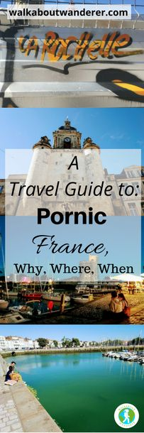 Walkabout Wanderer | Why you should visit Pornic in France – A travel guide | http://walkaboutwanderer.com